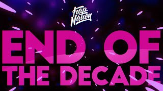 Download Trap Nation: End of the Decade Mix Mp3 and Videos