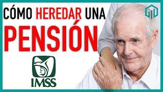 BENEFICIARIOS DE PENSIÓN CUANDO EL PENSIONADO FALLECE IMSS   LEY DEL SEGURO SOCIAL