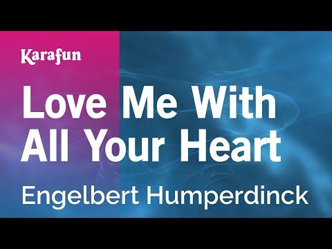 Karaoke Love Me With All Your Heart - Engelbert Humperdinck *