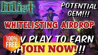 Mist - Airdrop WhiteListing | NEW PLAY 2 EARN GAME