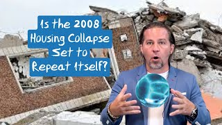 Is the 2008 Housing Collapse Set to Repeat Itself?
