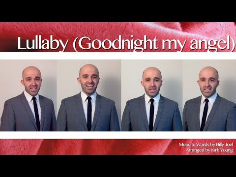 Lullaby (Goodnight my angel) (Billy Joel) - Barbershop Quartet