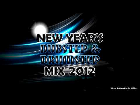 New Year's Dubstep & Drumstep Mix 2012 (Mixed By DJ MiGGs) [Tracklist In Description]