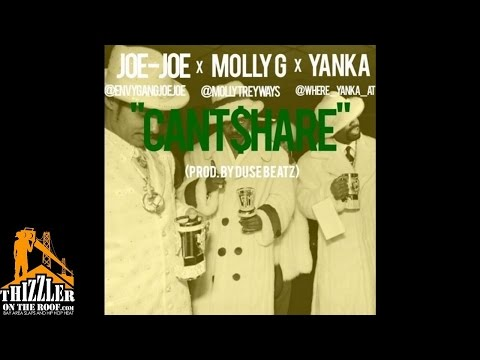 Joe-Joe X Molly G X Yanka - Cant Share [Prod. Duse Beatz] [Thizzler.com]