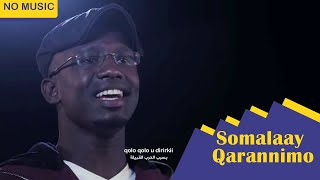 Video Clip    Somalaay Qarannimo 2018    No Music - Accapilla    Cabdirashhid M. Kaalmooy