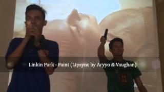 Video Linkin Park - faint (Lipsync by. aryyo & vaughan) download MP3, 3GP, MP4, WEBM, AVI, FLV Juni 2018