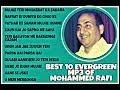 BEST 10 EVERGREEN MP3 SONGS OF MOHAMMED RAFI