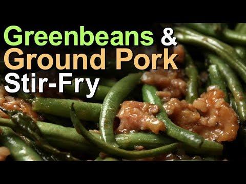 Best Greenbeans & Ground Pork Stir Fry - Recipe