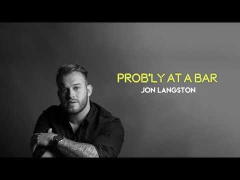 Prob'ly at a Bar - Jon Langston (Audio)
