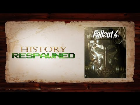 History Respawned: Fallout 4