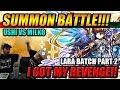 SUMMON BATTLE! Ushi Vs Milko LARA Batch Part 2 I GOT MY REVENGE!!!