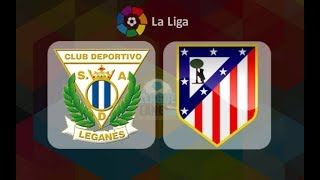Leganes vs Atletico Madrid full match