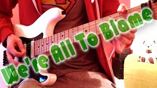 Sum 41 We're All To Blame Guitar Cover Hd