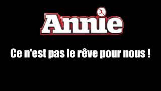 ANNIE - Ça n'est pas le rêve pour nous version Longjumeau en scène