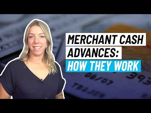 Merchant Cash Advances: How They Work