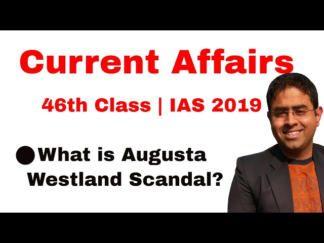 Augusta Westland Scandal | 46th Current Affairs Class | IAS 2019