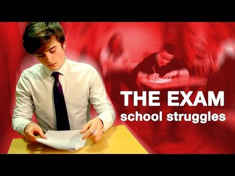 The Exam    School Struggles