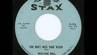 William Bell   You Don't Miss Your Water / Label: Stax €�– S-116 1961