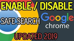 HOW TO ENABLE AND DISABLE SAFE SEARCH IN GOOGLE CHROME - UPDATED 2019