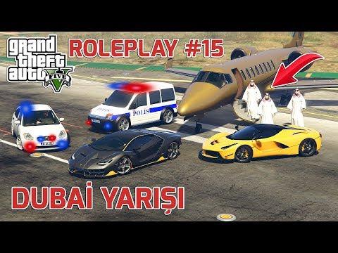 GTA 5 ROLEPLAY #15 DUBAİ YARIŞI !!