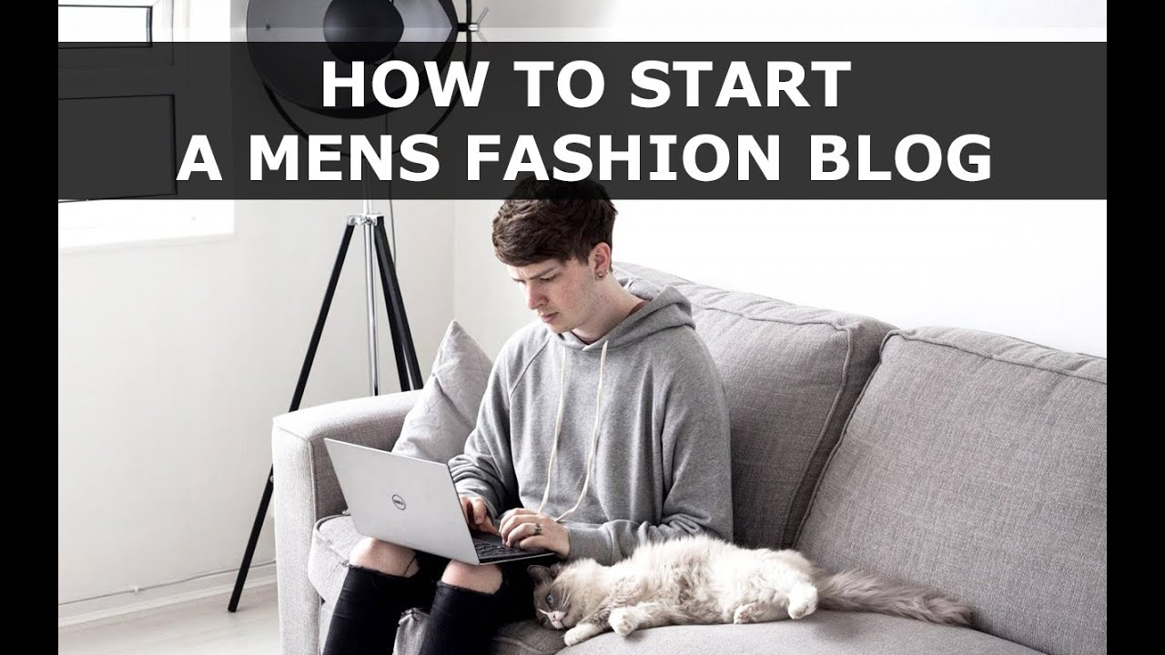 How To Start A Mens Fashion Blog