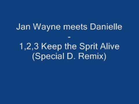 Jan Wayne  meets Danielle   1,2,3 Keep the Spirit Alive