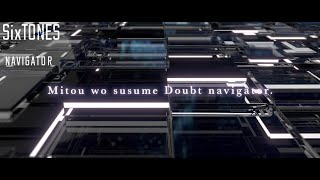SixTONES - NAVIGATOR (Lyric Video) [Romaji ver.]