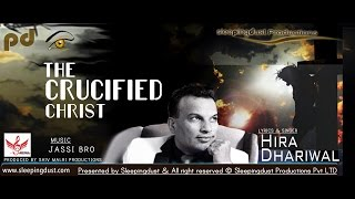 The Crucified Christ || Hira Dhariwal || Jassi Bro || SM Productions || Sleepingdust
