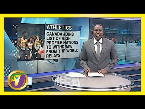 Canada Withdraw from The World Relays | TVJ Sports News