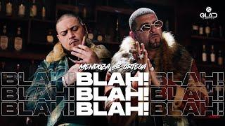 Mendoza & Ortega - Blah! Blah! Blah! (Video Oficial)