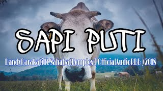 SAPI PUTI - DandyBarakati Ft SahabatKomplex ( OfficialAudioRBB ) 2018