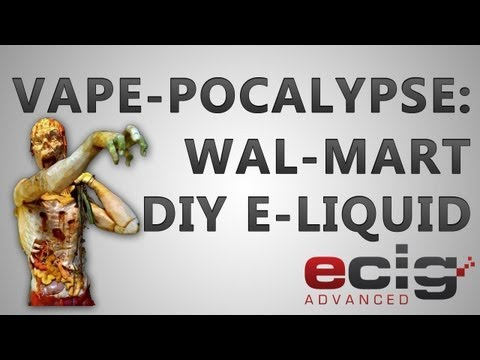 Ecigadvanced Vape-pocalypse: Wal-Mart DIY E-liquid - YouTube