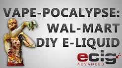 Ecigadvanced Vape-pocalypse: Wal-Mart DIY E-liquid