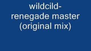 wildchild renegade master (original mix)
