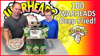 100 Warheads ... DEEP FRIED!! : Crude Brothers