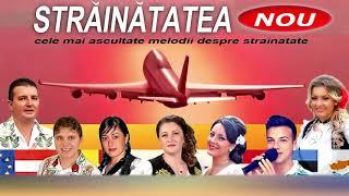 STRAINATATEA 2016 - Cele mai ascultate melodii despre strainatate