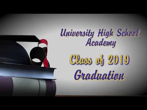 University High School Academy Class of 2019 Graduation