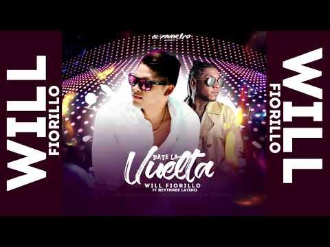 DATE LA VUELTA - Will Fiorillo Ft Rey Three Latino - Prod. Doble A + Dj Profeta - FAVORITO DISPLAY