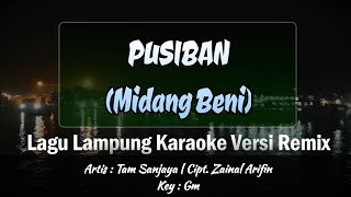 Pusiban (Midang Beni)   Karaoke Lirik   Nada Pria   Voc. Tam Sanjaya   Cipt. Zainal Arifin   Key: Gm