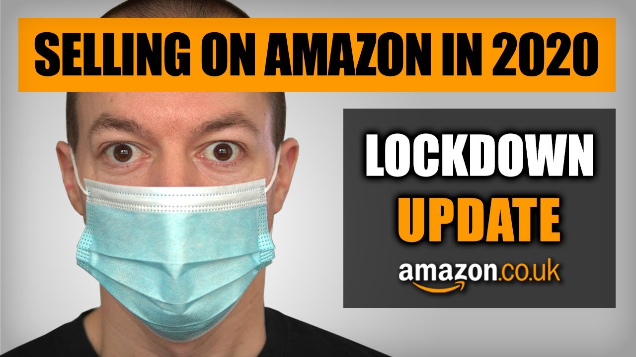 Amazon FBA UK 2020 | LOCKDOWN UPDATE | Selling on Amazon