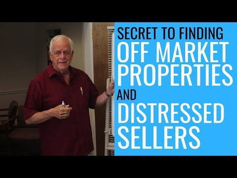 Secret to Finding Off Market Properties and Distressed Sellers in (2018)