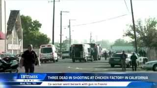 Three Dead In Shooting At Chicken Factory In California
