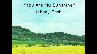 You Are My Sunshine (Lyrics) - Johnny Cash