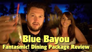 Blue Bayou Restaurant Fantasmic! Dining Package Review | Disneyland Park