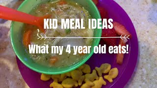 KID MEAL IDEAS | What my 4 year old eats