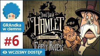 Don't Starve: Hamlet PL #6 | EA | Warly kontra indyk!