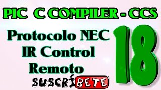 TUTORIAL DE CCS #18:PROTOCOLO NEC + IR + CONTROL (PIC C COMPILER)