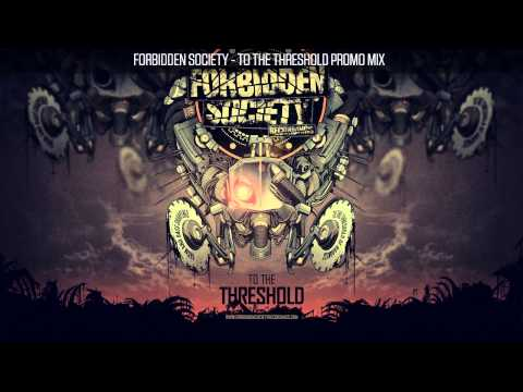 Forbidden Society TO THE THRESHOLD PROMO MIX  [Official Forbidden Society Recordings Channel]