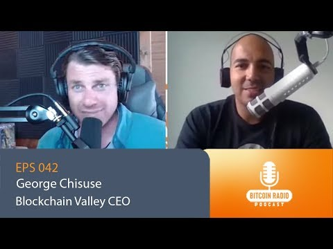 Eps.042 - George Chisuse - Blockchain Valley CEO
