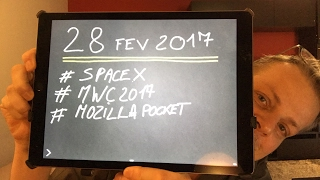 #Techscope 416 🇫🇷📡 #TechNews #SpaceX #MWC2017 #MozillaPocket etc
